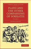 Plato and the Other Companions of Sokrates, Grote, George, 1108014984