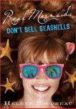 Real Mermaids Don't Sell Sea Shells, Helene Boudreau, 1402284985