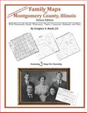 Family Maps of Montgomery County, Illinois, Deluxe Edition : With Homesteads, Roads, Waterways, Towns, Cemeteries, Railroads, and More, Boyd, Gregory A., 142031498X