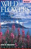 Wild Flowers of the Yukon, Alaska and Northwestern Canada, John G. S. Trelawny, 1550174983