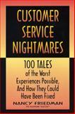 Customer Service Nightmares, Nancy J. Friedman, 1560524987