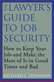 The Lawyer's Guide to Job Security, Richard L. Hermann, 1607144980