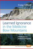 Learned Ignorance in the Medicine Bow Mountains, Clifford, Craig, 9042024984