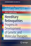 Hereditary Retinopathies : Progress in Development of Genetic and Molecular Therapies, Humphries, Pete and Humphries, Marian M., 1461444985