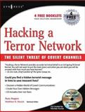 Hacking a Terror Network : The Silent Threat of Covert Channels, Rogers, Russ and Devost, Matthew G., 1928994989
