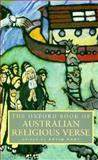 The Oxford Book of Australian Religious Verse, , 0195534980