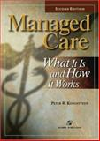 Managed Care : What It Is and How It Works, Kongstvedt, Peter R., 076372498X
