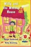 Willy and the Wobbly House : A Story for Children Who Are Anxious or Obsessional, Sunderland, Margot, 0863884989