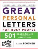 Great Personal Letters for Busy People : 501 Ready-to-Use Letters for Every Occasion, Booher, Dianna, 0071464980