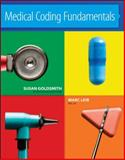Medical Coding Fundamentals, Goldsmith, Susan and Leib, Marc, 0073374989