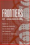Frontiers of Engineering : Reports on Leading-Edge Engineering from the 2001 NAE Symposium on Frontiers of Engineering, National Academy of Engineering Staff, 0309084989