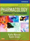 Workbook for Pharmacology for Pharmacy Technicians, Moscou, Kathy and Snipe, Karen, 0323084982