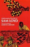 Mathematical Puzzles of Sam Loyd, Sam Loyd, 0486204987