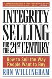 Integrity Selling for the 21st Century, Ron Willingham, 0767914988