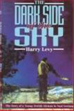 The Dark Side of the Sky, Harry Levy, 0850524989