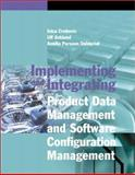 Implementing and Integrating Product Data Management and Software Configuration Management, Crnkovic, Ivica and Asklund, Ulf, 1580534988
