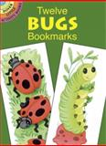 Twelve Bugs Bookmarks, Cathy Beylon, 0486434982