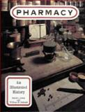 Pharmacy : An Illustrated History, Cowen, David L. and Helfand, William H., 0810914980