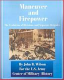 Maneuver and Firepower, John B. Wilson, 0898754984