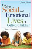 On the Social and Emotional Lives of Gifted Children, Tracy L. Cross, 1593634986