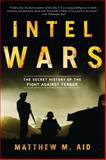 Intel Wars, Matthew M. Aid, 1608194981