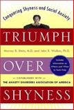 Triumph over Shyness : Conquering Shyness and Social Anxiety, Stein, Murray B. and Walker, John R., 0071374981