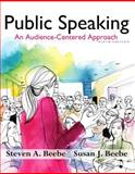 Public Speaking : An Audience - Centered Approach Plus NEW MyCommunicationLab with Pearson EText -- Access Card Package, Steven A. Beebe, Susan J. Beebe, 013381498X