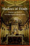 Shadows of Doubt : Language and Truth in Post-Reformation Catholic Culture, Tutino, Stefania, 0199324980