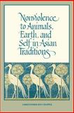 Nonviolence to Animals, Earth, and Self in Asian Traditions, Chapple, Christopher Key, 0791414981