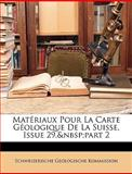 Matériaux Pour la Carte Géologique de la Suisse, Issue 2, Schweizerische Geologische Kommission, 1144604982