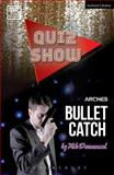 Quiz Show and Bullet Catch, Rob Drummond, 1472534980