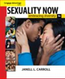 Cengage Advantage Books: Sexuality Now : Embracing Diversity, Carroll, Janell L., 0495604992
