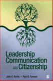 Leadership Communication as Citizenship, John O. Burtis, Paul D. Turman, 1412954991