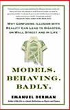 Models. Behaving. Badly, Emanuel Derman, 1439164991