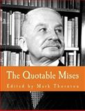 The Quotable Mises, Mark Thornton, 1479384992