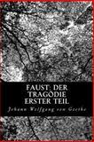 Faust: der Tragödie Erster Teil, Johann Wolfgang von Goethe, 1480274992