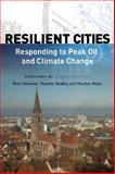 Resilient Cities : Responding to Peak Oil and Climate Change, Newman, Peter and Beatley, Timothy, 1597264997
