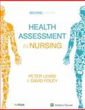 Health Assessment in Nursing, Lewis, Peter and Foley, David, 1920994998
