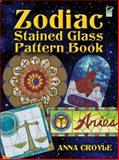 Zodiac Stained Glass Pattern Book, Anna Croyle, 0486474992