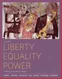 Liberty, Equality, Power : A History of the American People, Rosenberg, Norman L. and McPherson, James M., 0495904996