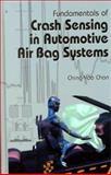 Fundamentals of Crash Sensing in Automotive Air Bag Systems, Ching-Yao Chan, 0768004993