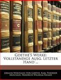 Goethe's Werke: Vollständige Ausg. Letzter Hand ..., Silas White and Karl Theodor Musculus, 114311499X