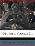 Oeuvres, Volume 2..., Francis Bacon and Francis Marie Riaux, 1272504999