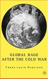 Global Rage after the Cold War, Rusciano, Frank, 1403964998