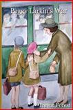 Peggy Larkin's War, Trevor Forest, 1479204994