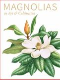 Magnolias : In Art and Cultivation, Oozeerally, Barbara and Gardiner, Jim, 184246499X