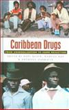 Caribbean Drugs : From Criminalization to Harm Reduction, , 1842774999