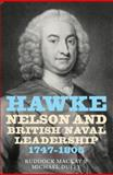Hawke, Nelson and British Naval Leadership, 1747-1805, McKay, Ruddock and Duffy, Michael, 1843834995