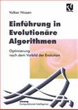 Einführung in Evolutionäre Algorithmen : Optimierung Nach Dem Vorbild der Evolution, Nissen, Volker, 3528054999