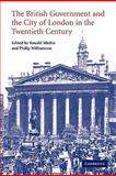 The British Government and the City of London in the Twentieth Century, , 0521174996